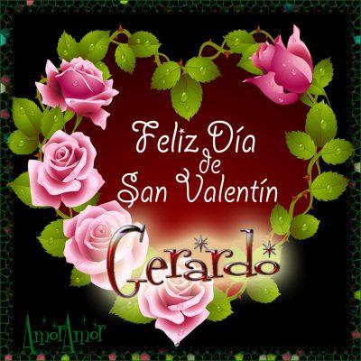 Feliz Día de San Valentin…Gerardo