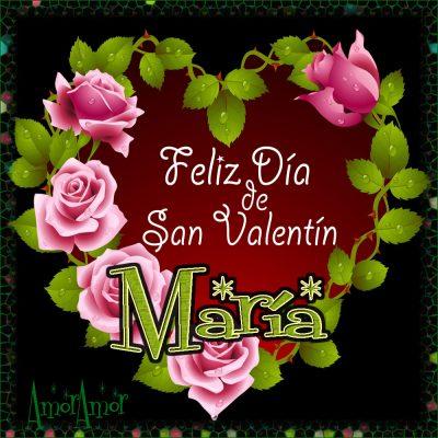Feliz Día de San Valentin…María