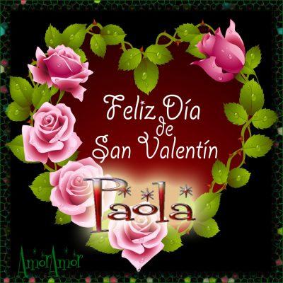 Feliz Día de San Valentin…Paola