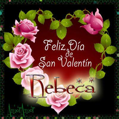 Feliz Día de San Valentin…Rebeca