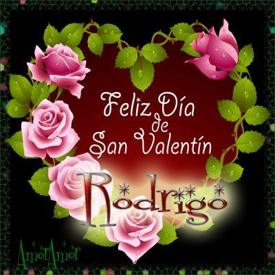 Feliz Día de San Valentin…Rodrigo