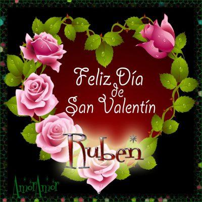 Feliz Día de San Valentin…Ruben