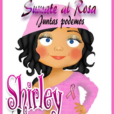19 de Octubre Día mundial contra el Cancer.Shirley