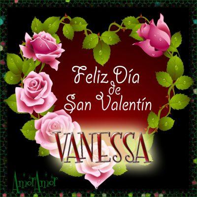 Feliz Día de San Valentin…VANESSA