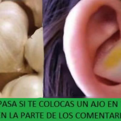 Coloca un pedacito de ajo en los oídos por las noches, los resultados te sorprenderán!!