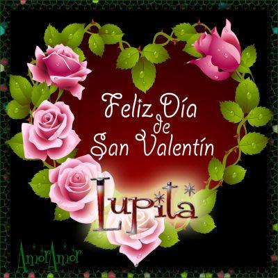 Feliz Día de San Valentin…lupita