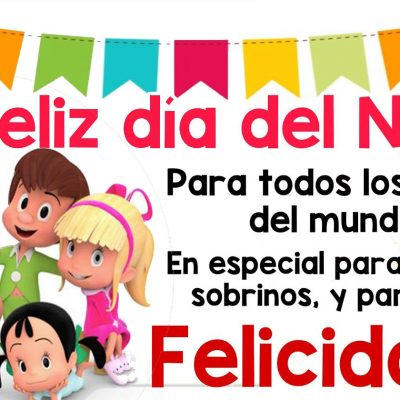 Feliz Día del Niño Dios los Bendiga a Todos