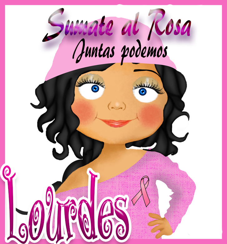 19 de Octubre Día mundial contra el Cancer.Lourdes