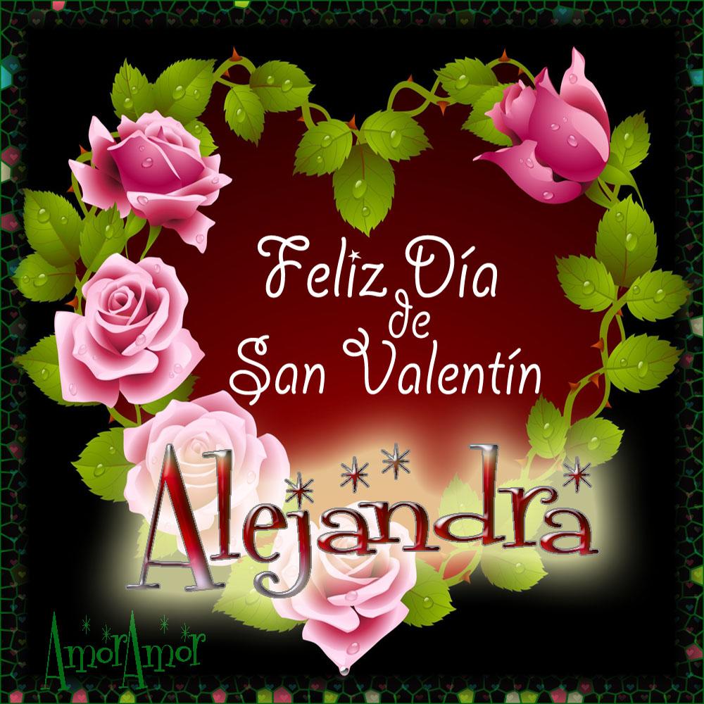 Feliz Día de San Valentin…Alejandra