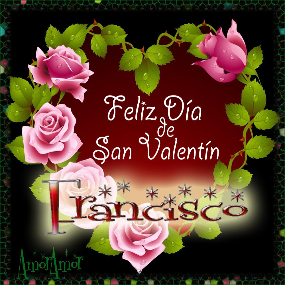 Feliz Día de San Valentin…Francisco