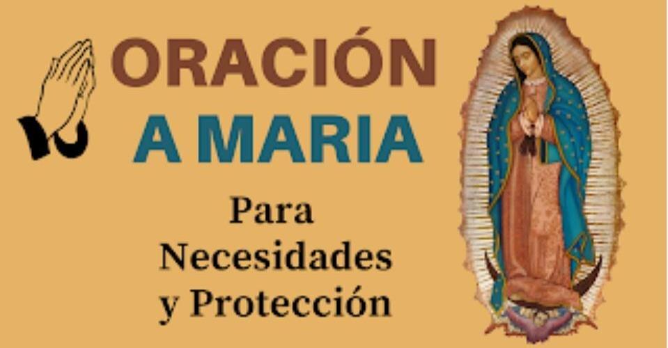 Oración de la Virgen Maria , para necesidad y protección